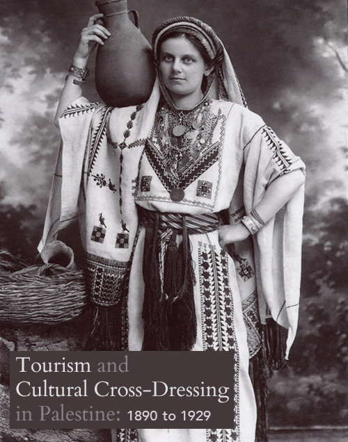 Tourism and Cultural Cross-Dressing in Palestine